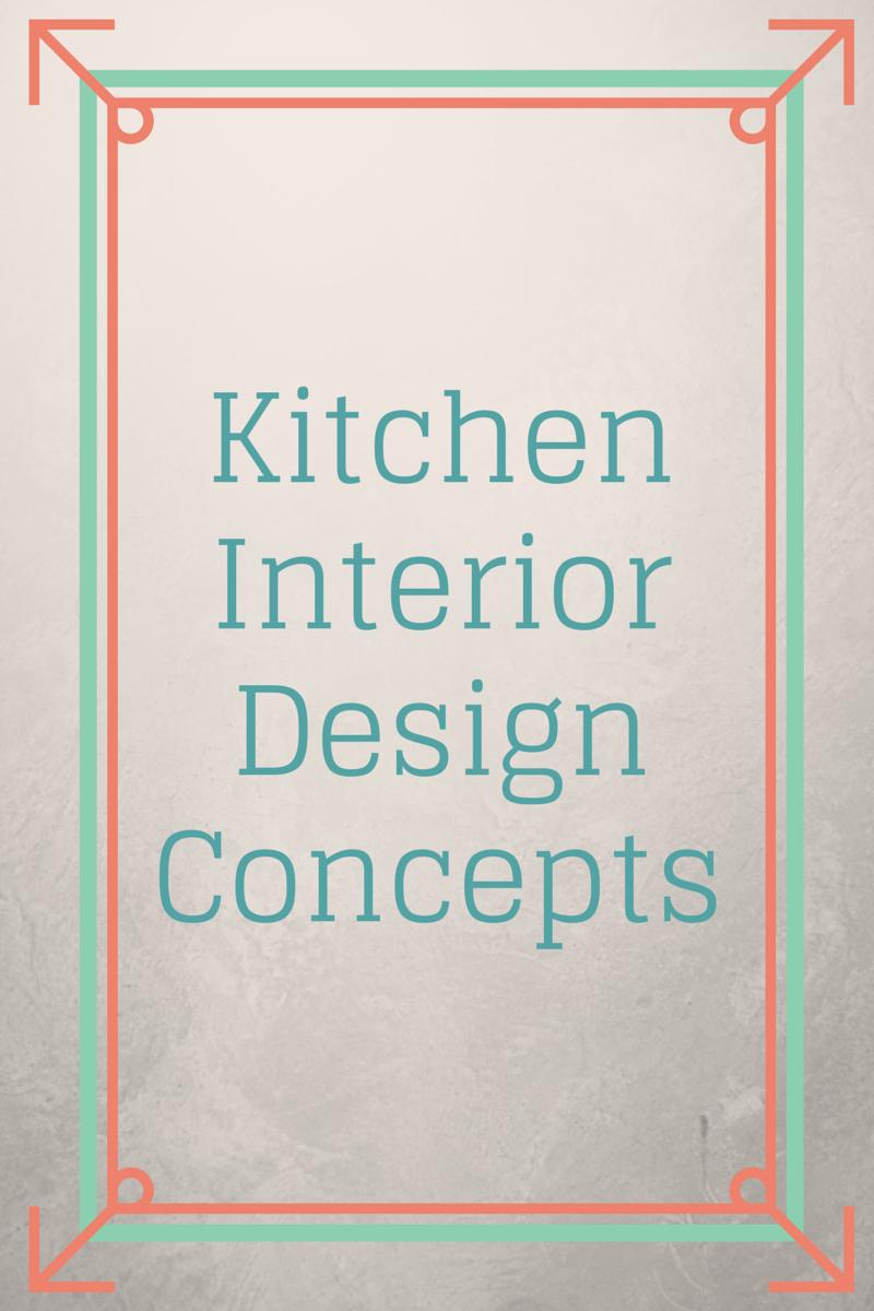 5 Kitchen Interior Design Concepts For 2015